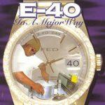 E-40の「In a Major Way」が22周年。西海岸のクラシック・アルバム