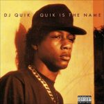 西海岸レジェンドDJ Quikのデビューアルバム「Quik is the Name」